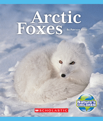 Arctic Foxes (Nature's Children) Cover Image