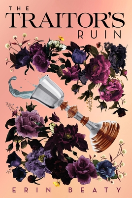 The Traitor's Ruin by Erin Beaty
