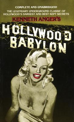 Hollywood Babylon: The Legendary Underground Classic of Hollywood's Darkest and Best Kept Secrets Cover Image