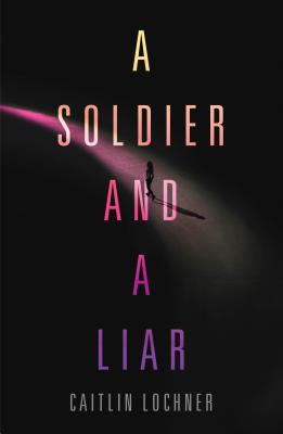 Cover for A Soldier and A Liar (A Soldier and a Liar Series #1)