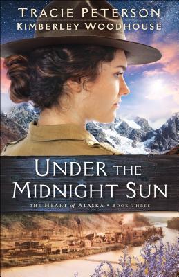 Under the Midnight Sun (Heart of Alaska #3) Cover Image