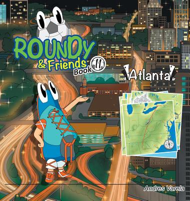 Roundy and Friends - Atlanta: Soccertowns Book 11 Cover Image