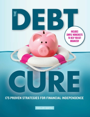 The Debt Cure: 175 Proven Strategies for Financial Independence Cover Image