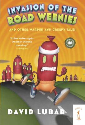 Invasion of the Road Weenies: and Other Warped and Creepy Tales (Weenies Stories) Cover Image