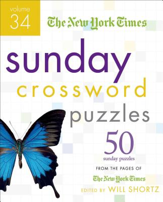 The New York Times Sunday Crossword Puzzles Volume 34: 50 Sunday Puzzles from the Pages of The New York Times Cover Image