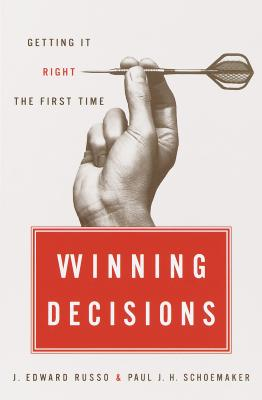 Winning Decisions: Getting It Right the First Time Cover Image