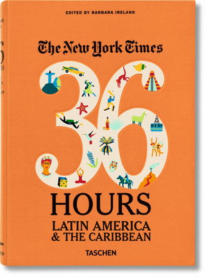 The New York Times: 36 Hours Latin America & the Caribbean Cover Image