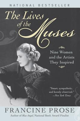 The Lives of the Muses: Nine Women & the Artists They Inspired Cover Image
