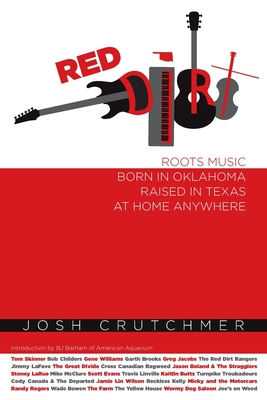 Red Dirt: Roots Music Born in Oklahoma, Raised in Texas, At Home Anywhere cover