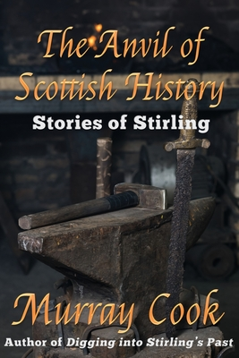 The Anvil of Scottish History: Stories of Stirling Cover Image