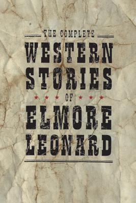 The Complete Western Stories of Elmore Leonard Cover Image