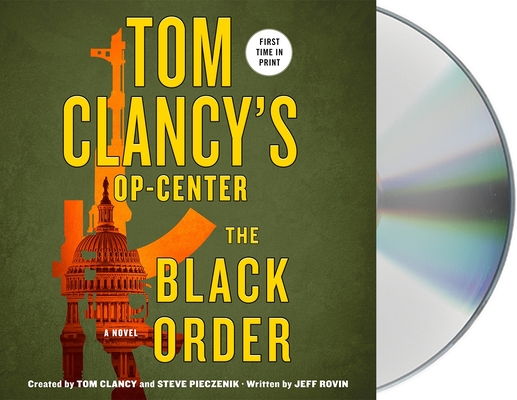 Tom Clancy's Op-Center: The Black Order: A Novel Cover Image