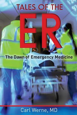 Tales of the Er: The Dawn of Emergency Medicine Cover Image