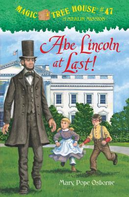 Abe Lincoln at Last! (Magic Tree House (R) Merlin Mission #47) Cover Image