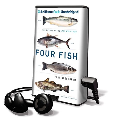 Four Fish: The Future of the Last Wild Food [With Earbuds] (Playaway Adult Nonfiction) Cover Image