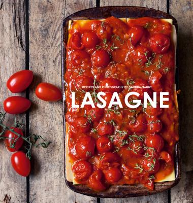 Lasagne: Over 30 Delicious Pasta Dishes Cover Image