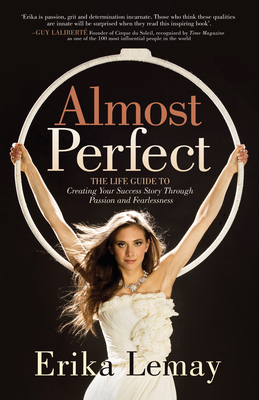 Almost Perfect: The Life Guide to Creating Your Success Story Through Passion and Fearlessness Cover Image