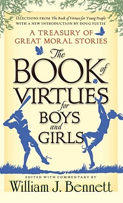 The Book of Virtues for Boys and Girls: A Treasury of Great Moral Stories Cover Image