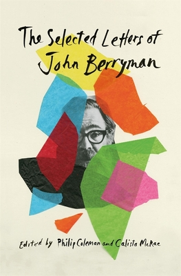 The Selected Letters of John Berryman Cover Image