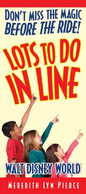 Lots to Do in Line: Walt Disney World Cover Image