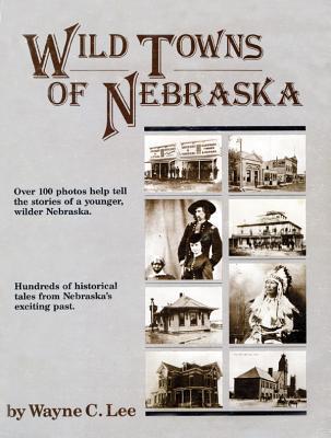 Wild Towns of Nebraska Cover Image