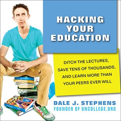 Cover for Hacking Your Education