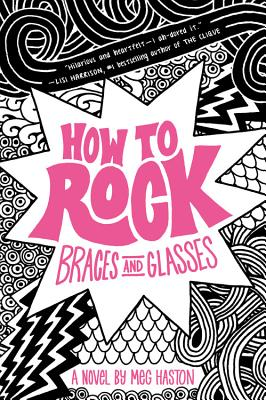 How to Rock Braces and Glasses Cover
