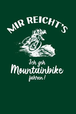 Mountainbiker: Ich geh Mountainbike fahren!: Notizbuch / Notizheft für Mountainbike Mountainbikefahrer-in Downhill MTB A5 (6x9in) lin Cover Image