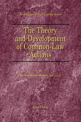 The Theory and Development of Common-Law Actions (Foundations of Legal Liability) Cover Image