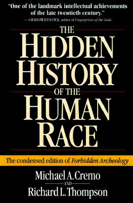 Hidden History of the Human Race: The Condensed Edition of Forbidden Archeology Cover Image