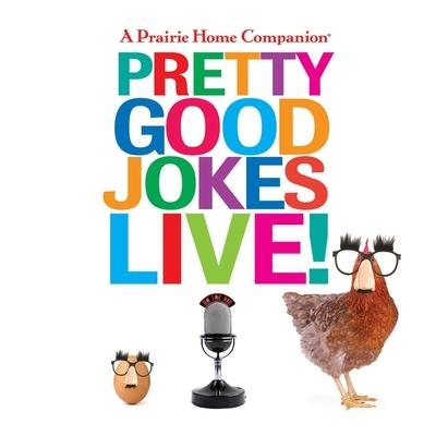 A Prairie Home Companion Pretty Good Jokes Live! Lib/E Cover Image