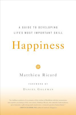 Happiness: A Guide to Developing Life's Most Important Skill Cover Image