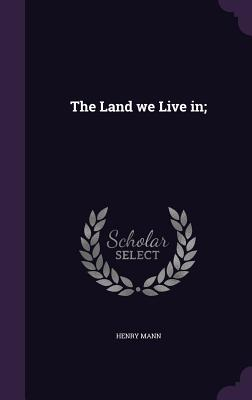 Cover for The Land We Live In;