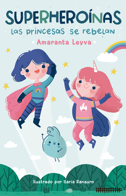 Cover for Las princesas se rebelan / Princesses Rebel (SUPERHEROÍNAS)