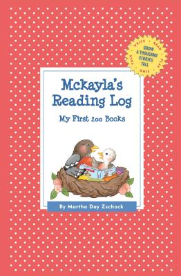 McKayla's Reading Log: My First 200 Books (Gatst) (Grow a Thousand Stories Tall) Cover Image