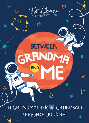 Between Grandma and Me: A Grandmother and Grandson Keepsake Journal Cover Image