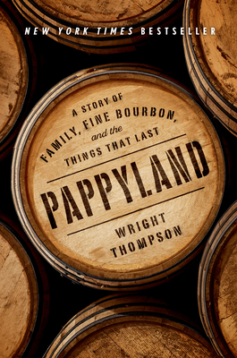 Pappyland: A Story of Family, Fine Bourbon, and the Things That Last Cover Image