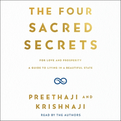 The Four Sacred Secrets: For Love and Prosperity, a Guide to Living in a Beautiful State Cover Image