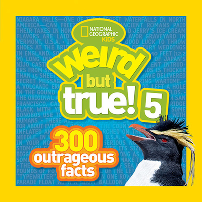 Weird But True! 5: 300 Outrageous Facts Cover Image