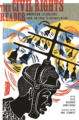 The Civil Rights Reader: American Literature from Jim Crow to Reconciliation Cover Image