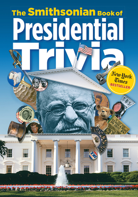 The Smithsonian Book of Presidential Trivia Cover Image