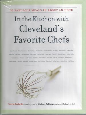 In the Kitchen with Cleveland's Favorite Chefs: 35 Fabulous Meals in about an Hour Cover Image
