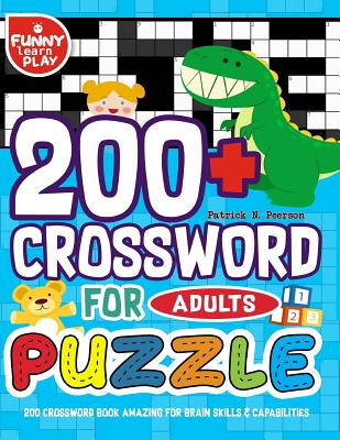 200 Crossword Book Amazing for Brain Skills & Capabilities: 200+ Crossword Puzzle for Adults Bigger & Better with Fresh Content Cover Image