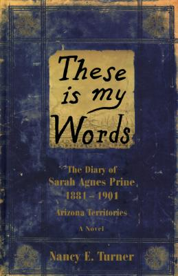 These is My Words: The Diary of Sarah Agnes Prine, 1881-1902 Cover Image