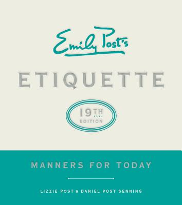 Emily Post's Etiquette, 19th Edition: Manners for Today Cover Image