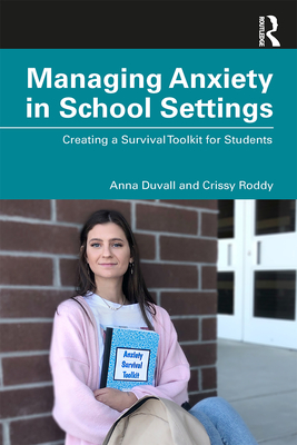 Managing Anxiety in School Settings: Creating a Survival Toolkit for Students Cover Image
