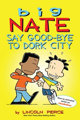 Big Nate: Say Good-bye to Dork City Cover Image