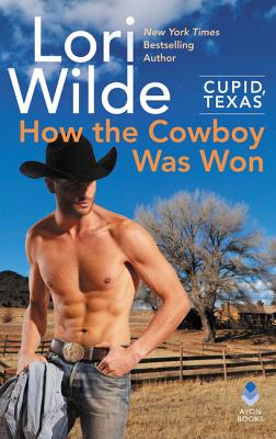 Cupid, Texas: How the Cowboy Was Won Cover Image