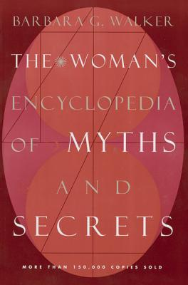 The Woman's Encyclopedia of Myths and Secrets Cover Image