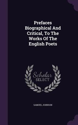 Cover for Prefaces Biographical and Critical, to the Works of the English Poets